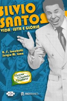 Silvio Santos: vida, luta e glória