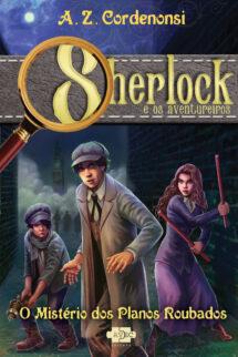 Sherlock e os aventureiros: o mistério dos planos roubados