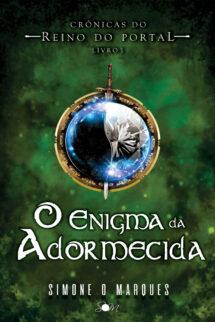 O Enigma da Adormecida – Crônicas do Reino do Portal vol. 1