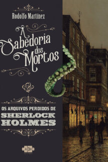 Sherlock Holmes e a sabedoria dos mortos