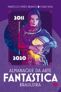 Almanaque da arte fantástica brasileira: 2011 – 2020 – Pré-Venda